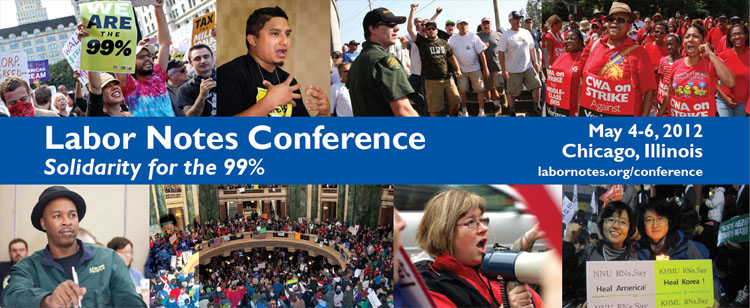 Labor Notes Conference, May 4-6, 2012, Chicago, Illinois