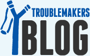 TroubleMakers Blog