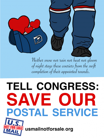 """TELL CONGRESS SAVE OUR POSTAL SERVICE."" Image shows letter carrier feet, mail bag full of hearts, and the text ""Neither snow nor rain nor heat nor gloom of night shall keep these swift couriers from their appointed rounds."" Additional text: usmailnotforsale.org and logo."