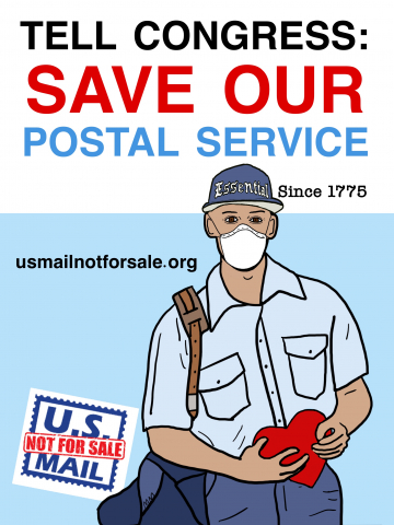 """TELL CONGRESS SAVE OUR POSTAL SERVICE."" Image shows city letter carrier carrying a heart, wearing a mask, and wearing a hat that says ""Essential,"" additional text ""...since 1775."" Additional text: usmailnotforsale.org and logo."