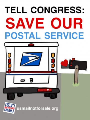 """TELL CONGRESS SAVE OUR POSTAL SERVICE."" Image shows mail truck delivering a heart into a mailbox. Additional text: usmailnotforsale.org and logo."