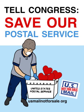 """TELL CONGRESS SAVE OUR POSTAL SERVICE."" Image shows mail handler putting hearts into a mail bin.Additional text: usmailnotforsale.org and logo."