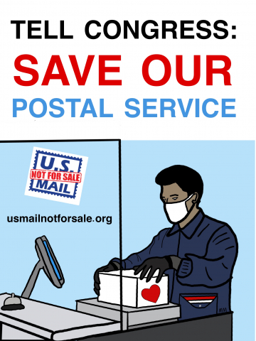 """TELL CONGRESS SAVE OUR POSTAL SERVICE."" Image shows postal clerk with plexiglass shield, wearing mask, box with heart. Additional text: usmailnotforsale.org and logo."